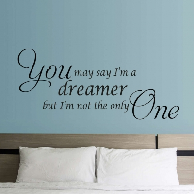 You may say I'm a dreamer wall decal sticker