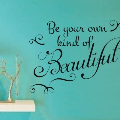 Be your own kind of beautiful wall art decal