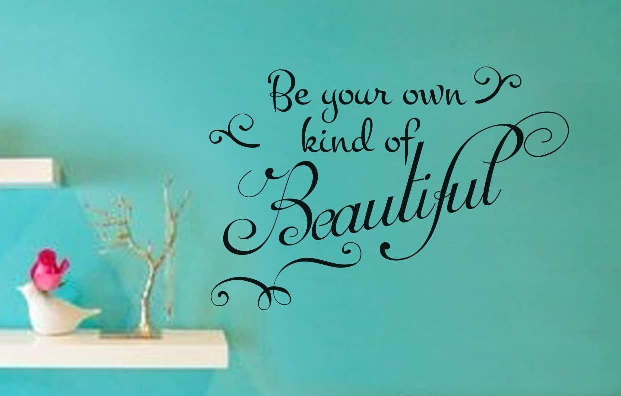 Be Your Own Kind Of Beautiful Wall Art your own kind of beautiful wall art decal
