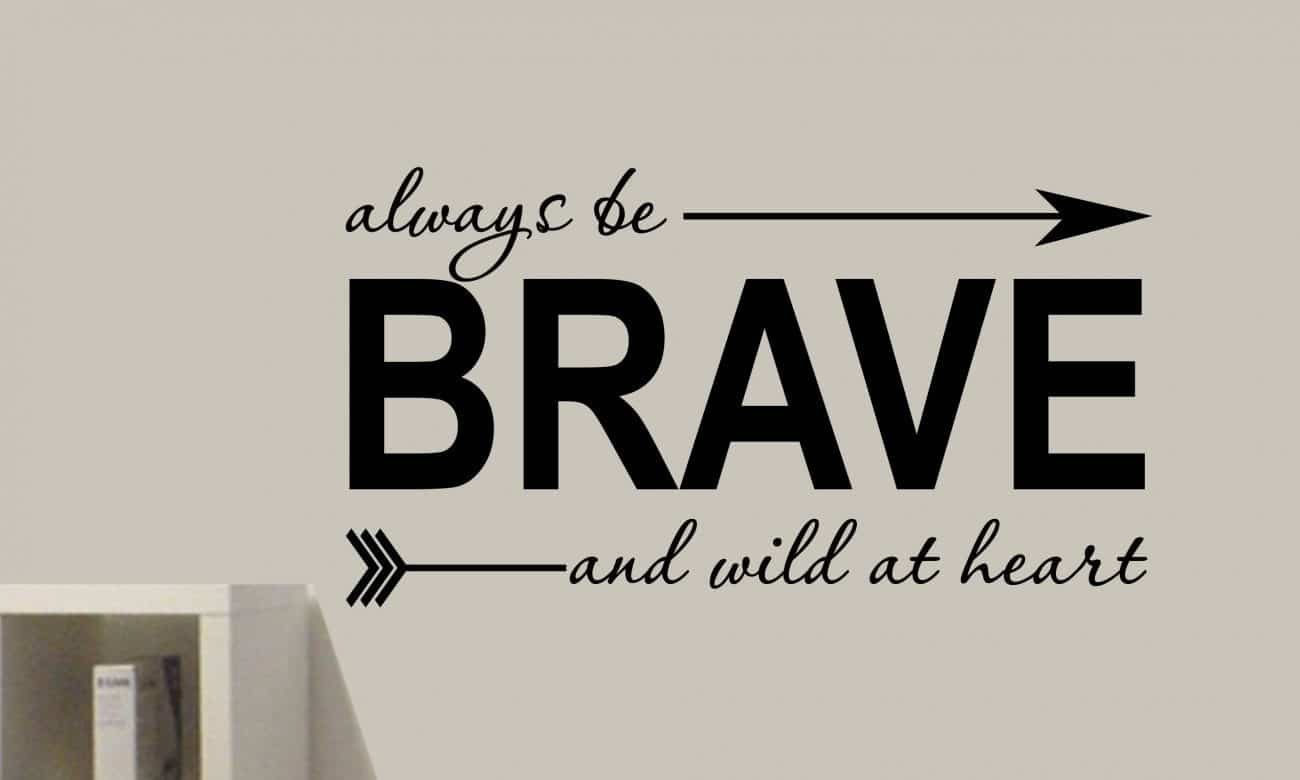 Brave wall art decal sticker