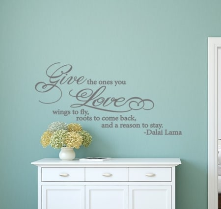 Give the ones you love wall decal sticker, wall decal, wall sticker, wall quote, wall words