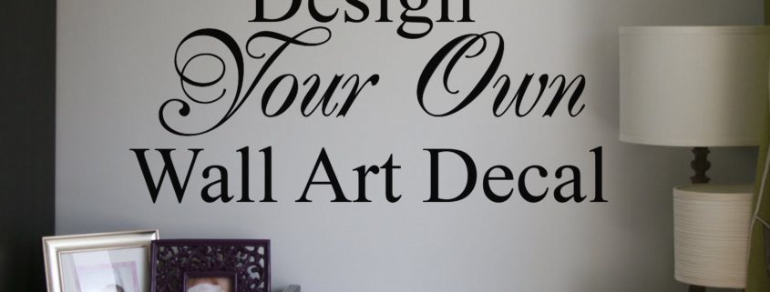 Design Tool | Design Your Own Wall Decal | Wall Decal
