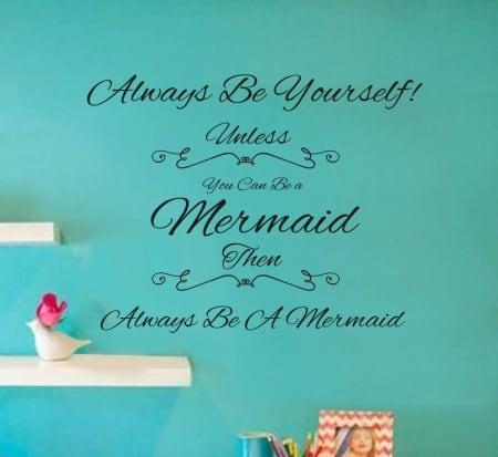 Always be a Mermaid wall decal sticker