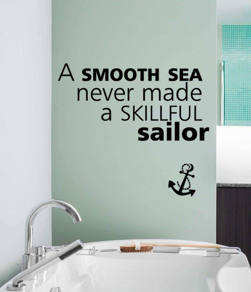 A smooth sea never made a skillful sailor wall decal sticker