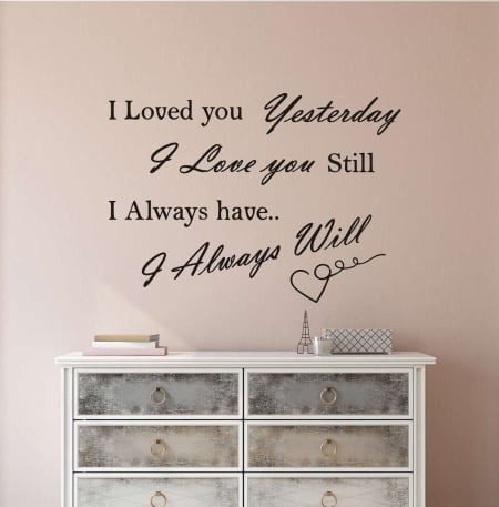 I loved you yesterday wall decal sticker