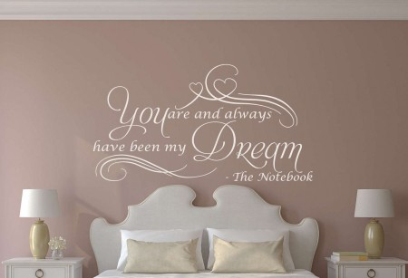 My dream wall decal sticker | love decal sticker | love wall decals stickers | You are and always have been my dream. -The Notebook