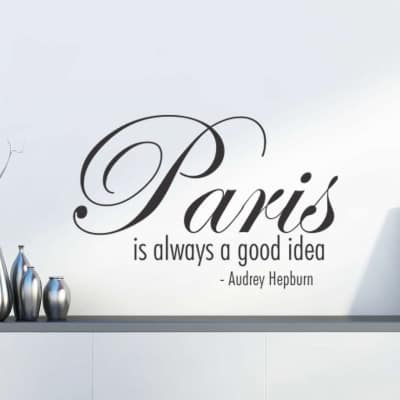 Paris is always a good idea wall decal sticker | Paris is always a good idea - Audrey Hepburn | paris wall decals Ireland | Audrey Hepburn wall stickers