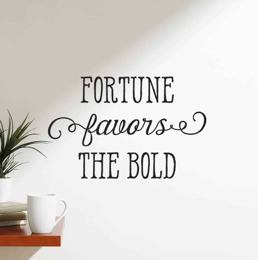 Fortune favours the bold wall decal sticker