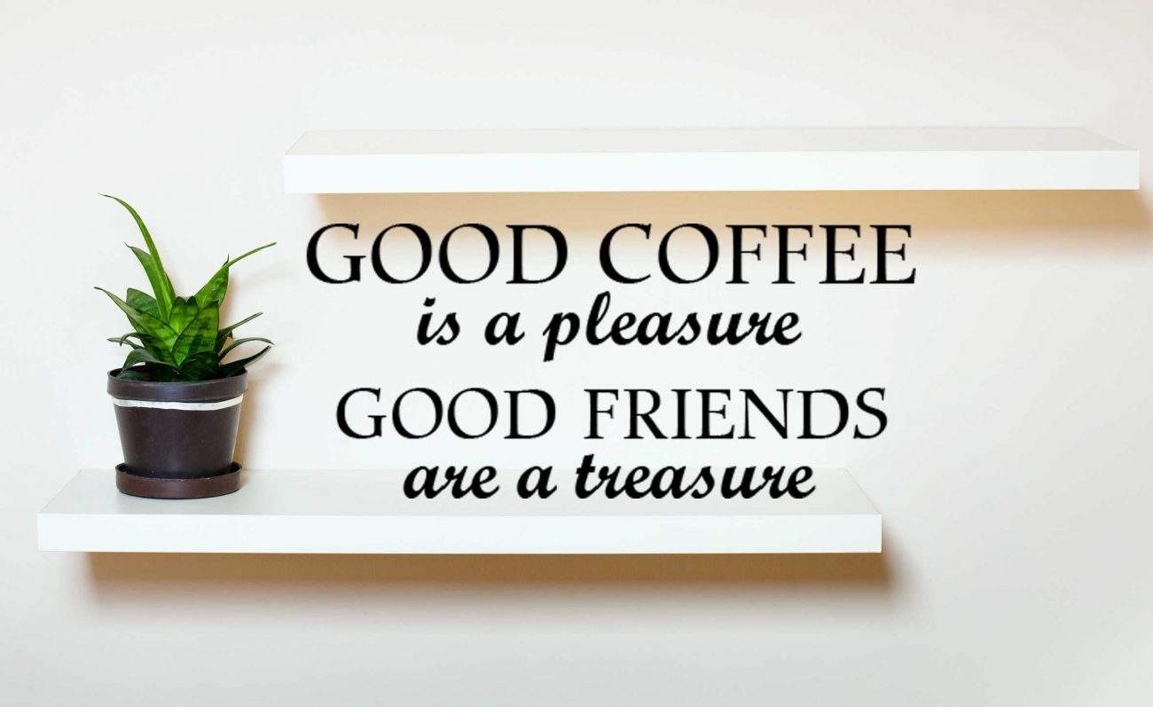 Good coffee good friends wall decal