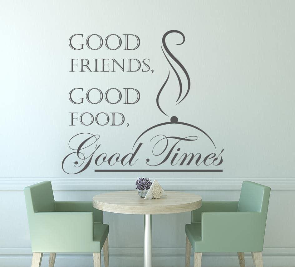 Good friends good food good times wall decal