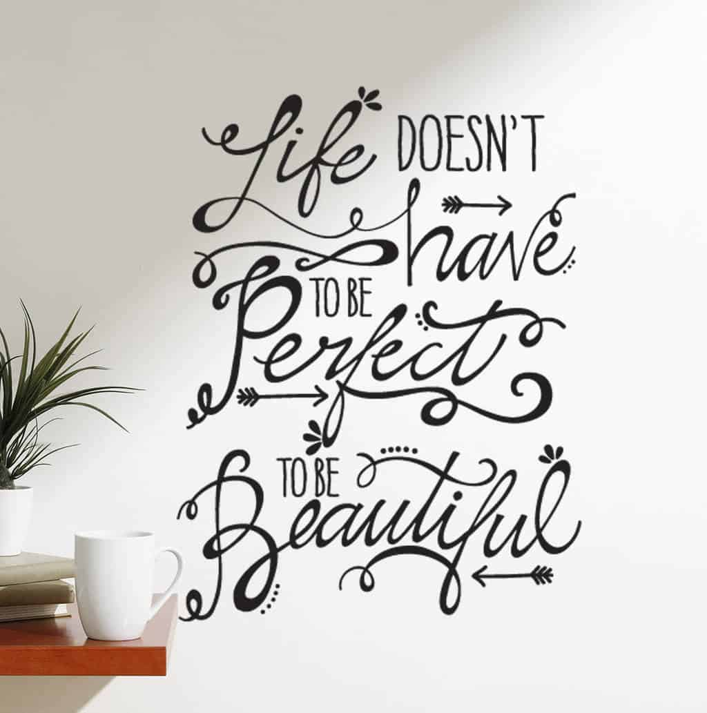 Life doesn't have to be perfect wall decal sticker