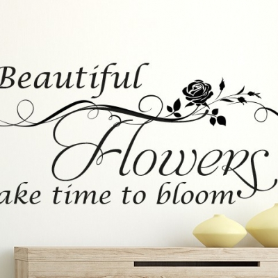 Beautiful Flowers take time to bloom wall decal sticker