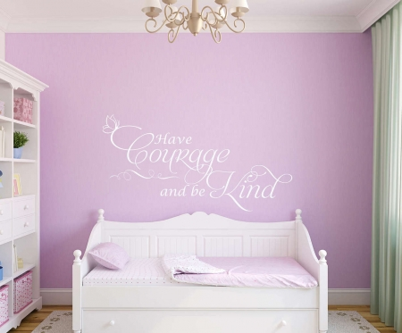Have courage and be kind wall decal sticker