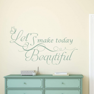 Let's make today beautiful wall decal sticker