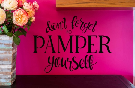 Pamper yourself wall decal sticker | Pamper yourself wall quote