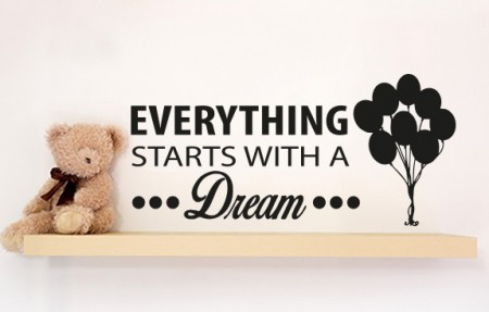 Every thing starts with a dream wall decal sticker