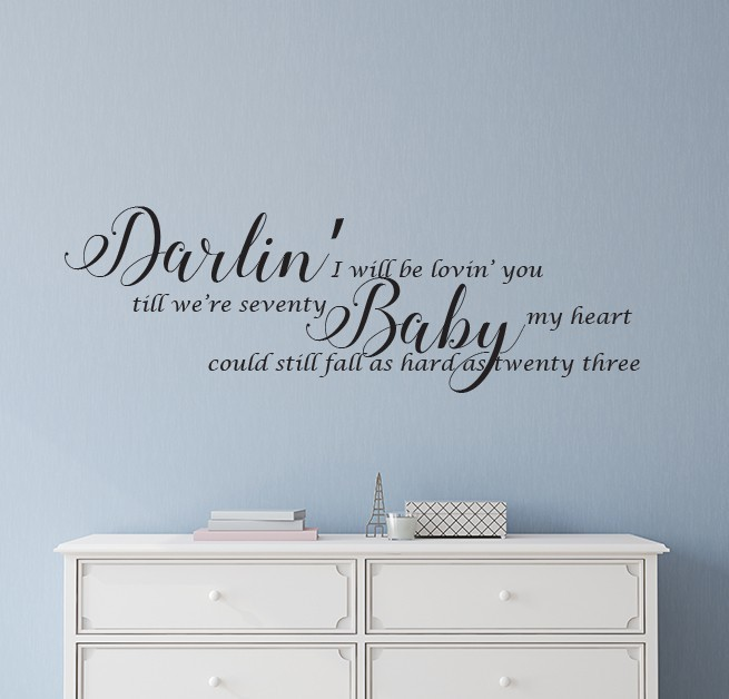 Darlin' I will be lovin' you wall decal sticker