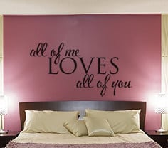 All Of Me Loves All Of You Wall Decal Sticker