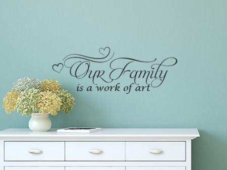 Our Family Is A Work Of Art Wall Decal Sticker
