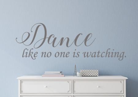 Dance like no one is watching wall sticker