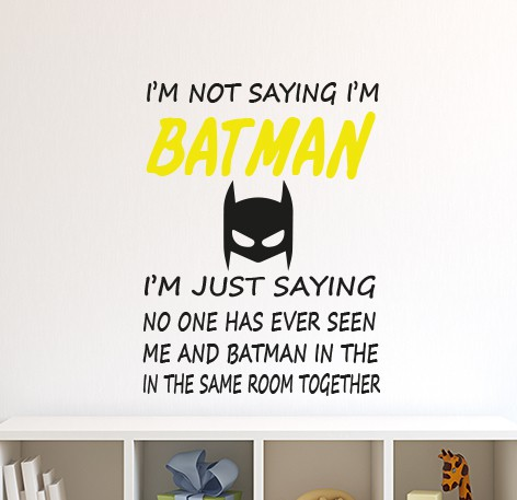 Im not saying im batman wall sticker
