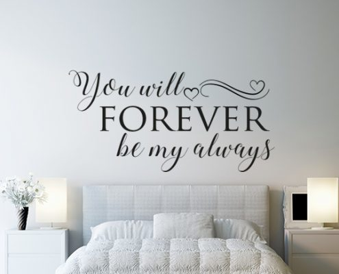 You Will Forever Be My Always Wall Decal Sticker
