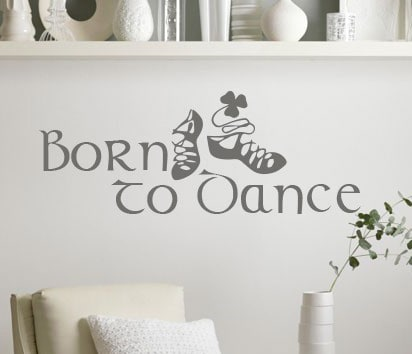 Irish Dance Born to Dance Wall Decal, irish dance, irish dance sticker, irish dance wall decal, irish dancers