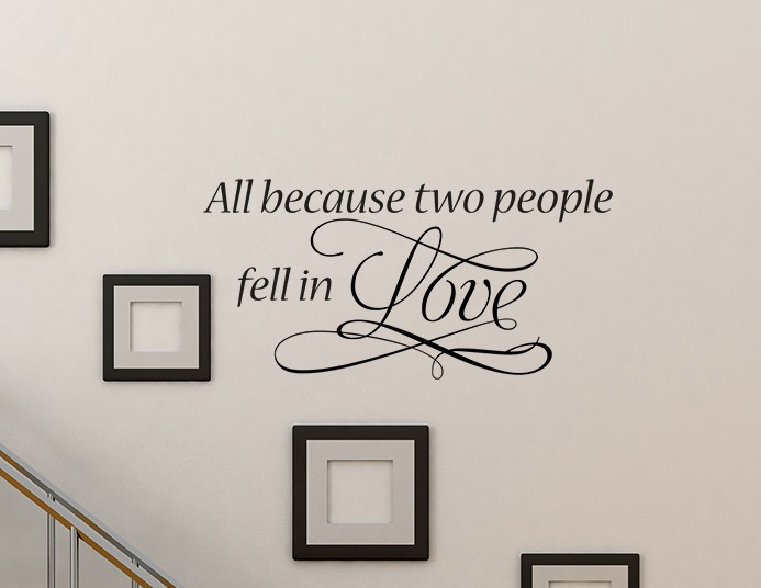 All Because Two People Wall Decal, All Because Two People Wall sticker, All Because Two People Wall quote