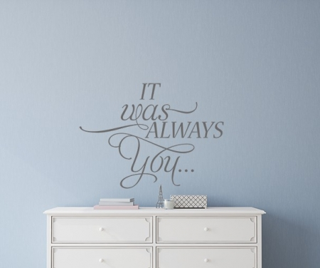 It Was Always You Wall Decal