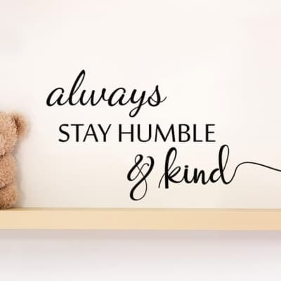 Humble and Kind Wall Decal Sticker, always stay humble and kind, nursery wall decal sticker