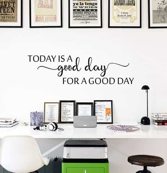 Today is a Good Day Wall Decal