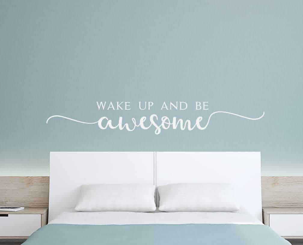 Wake Up Be Awesome Wall Decal
