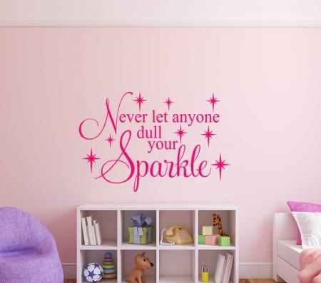 Sparkle Wall Decal, never let anyone dull your sparkle