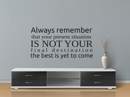 Always remember the best is yet to come Wall Decal Sticker